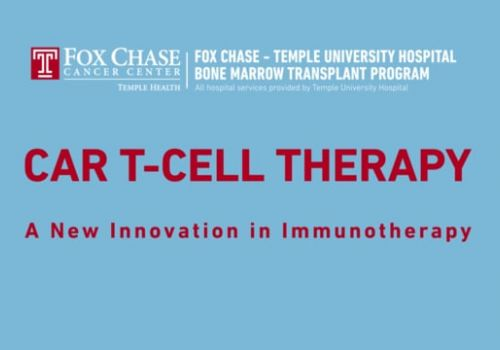Fox Chase Car T-Cell Therapy