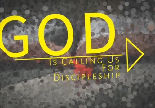God Is Calling For Discipleship Part 1