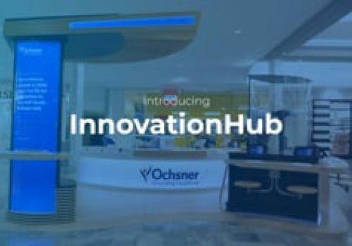 Ochsner InnovationHub Launch