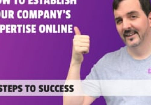 How to establish your company's authority & expertise online