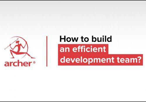 How to build an efficient development team?