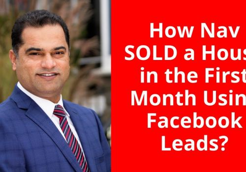 How Nav Khela from eXp Realty Sold a House from Facebook Leads?