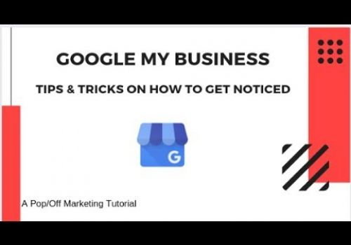Tips & Tricks of Google My Business and How To Get Noticed