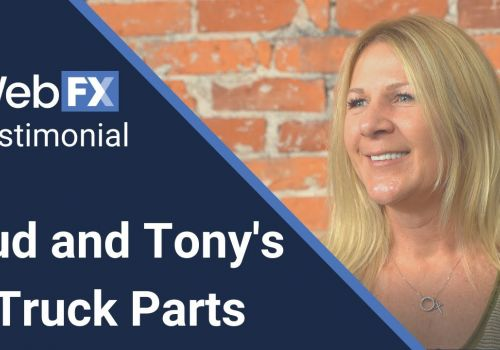 WebFX Testimonial | Bud and Tony's Truck Parts