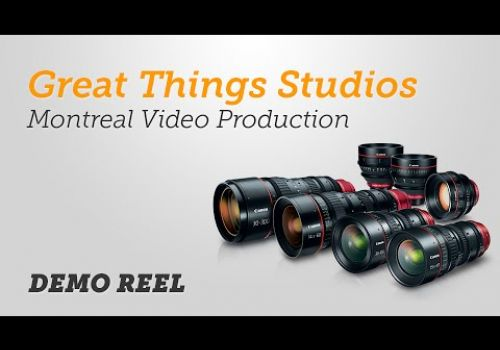 Video Production company • Great Things Studios • Demo Reel • Montreal