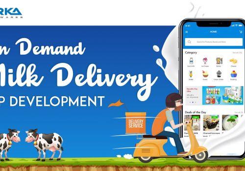 On Demand Milk Delivery Mobile App Development by Arka Softwares
