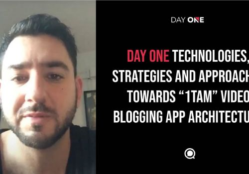 Client review on Day One Technologies, strategies & process makes '1TAM' video blogging app possible