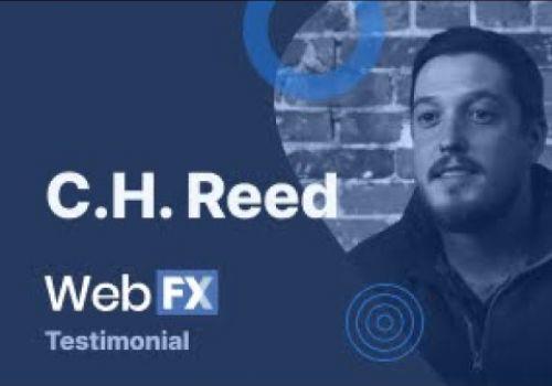 WebFX Testimonial | C.H. Reed