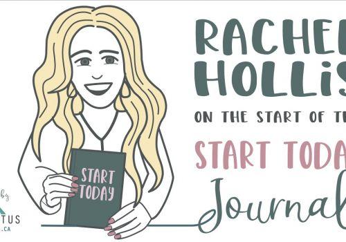 Rachel Hollis: How the Start Today Journal got its start
