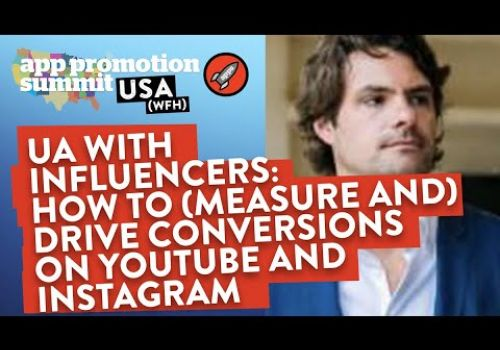 UA with Influencers: How to Measure and Drive Conversions on YouTube and Instagram