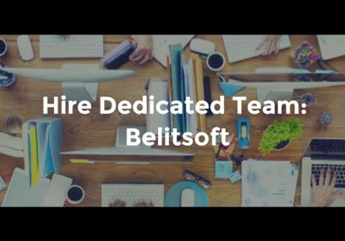 Hire Dedicated Team In Belitsoft