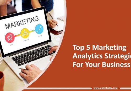 Top 5 Marketing Analytics Strategies For Your Business