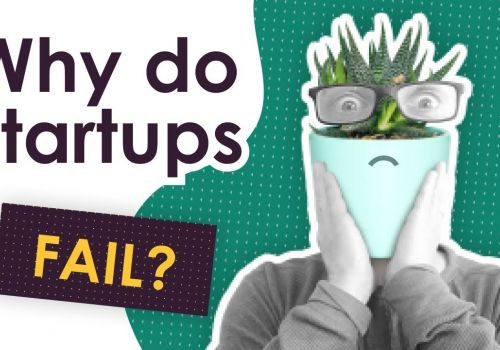 9 of 10 Startups FAIL: Top 4 Reasons
