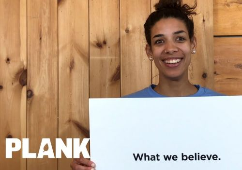 What We Believe | Plank