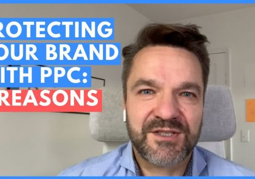 Protecting your brand with PPC: 5 reasons.