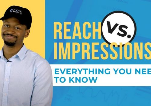 Reach VS Impressions | What's The Difference? Here's Everything You Need To Know!