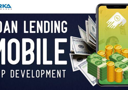 Start your own Loan Lending Mobile App Development by Arka Softwares
