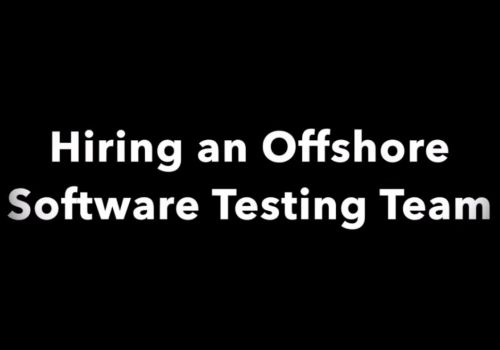 Hiring an Offshore Testing Team