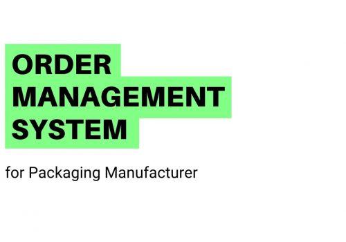 Order Management System for Packaging Manufacturer