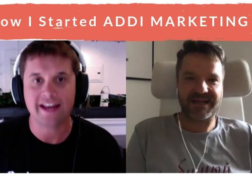 How I Started Addi Marketing, My digital marketing company.