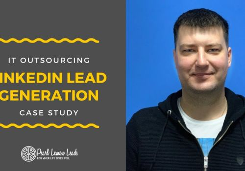 LinkedIn Lead Generation Case Study - IT Outsourcing