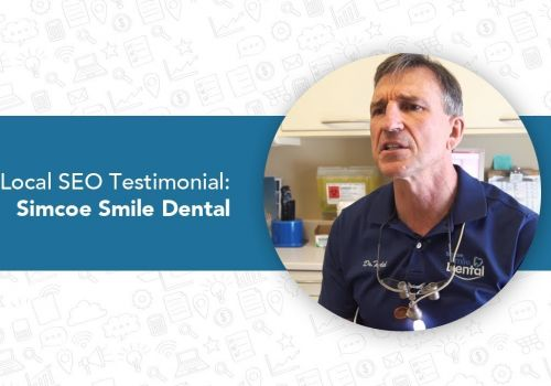 Local SEO Search Case Study: Simcoe Smile Dental