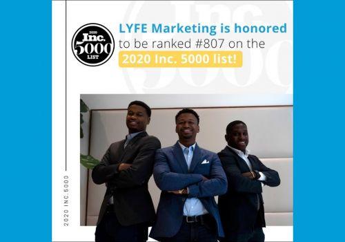 LYFE Marketing Ranks #807 On The 2020 Inc. 5000 List!