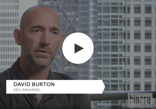 Testimonial: David Burton, CEO of FanAngel | Binary Studio